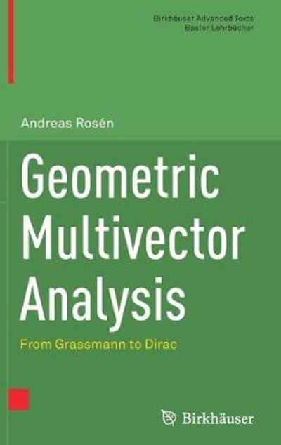 Geometric Multivector Analysis - Andreas Rosen