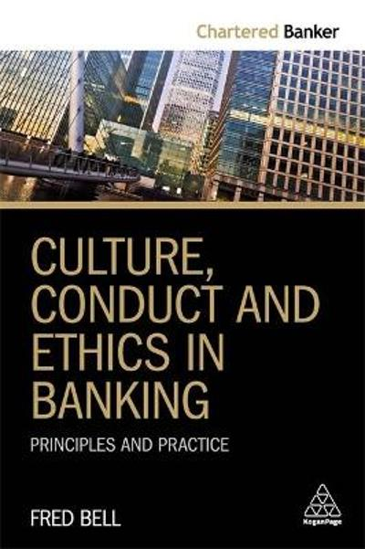 Culture, Conduct and Ethics in Banking - Fred Bell
