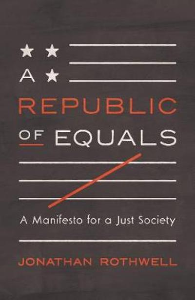 A Republic of Equals - Jonathan Rothwell