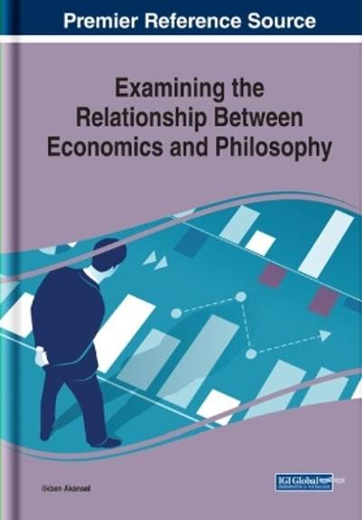 Examining the Relationship Between Economics and Philosophy - Ilkben Akansel