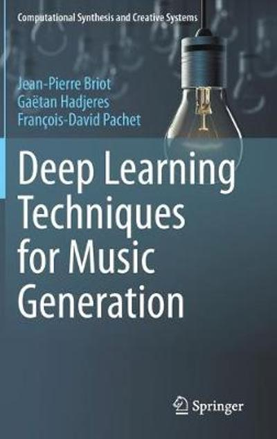 Deep Learning Techniques for Music Generation - Jean-Pierre Briot