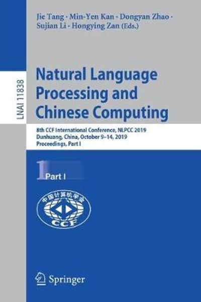 Natural Language Processing and Chinese Computing - Jie Tang