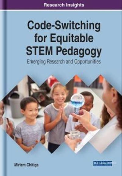 Code-Switching for Equitable STEM Pedagogy - Miriam Chitiga