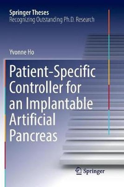 Patient-Specific Controller for an Implantable Artificial Pancreas - Yvonne Ho