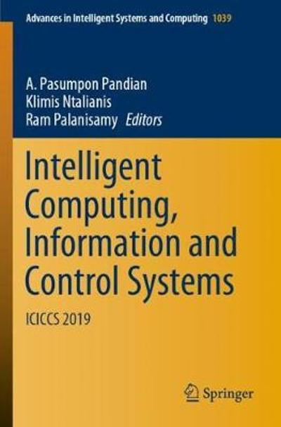 Intelligent Computing, Information and Control Systems - A Pasumpon Pandian