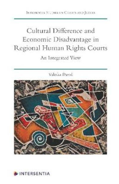 Cultural Difference and Economic Disadvantage in Regional Human Rights Courts - Valeska David