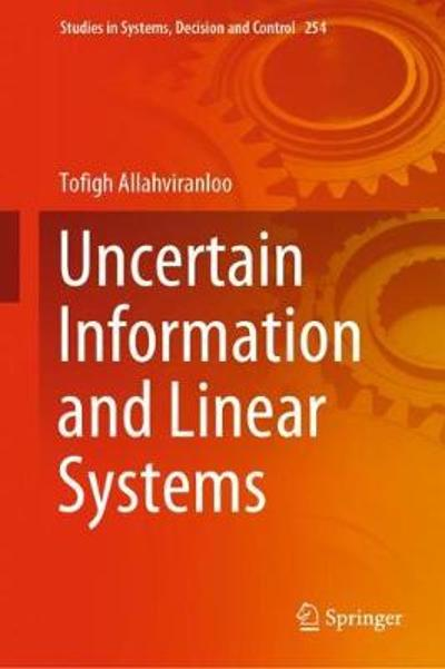 Uncertain Information and Linear Systems - Tofigh Allahviranloo