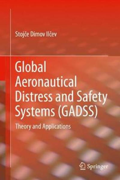 Global Aeronautical Distress and Safety Systems (GADSS) - Stojce Dimov Ilcev