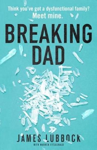 Breaking Dad - James Lubbock