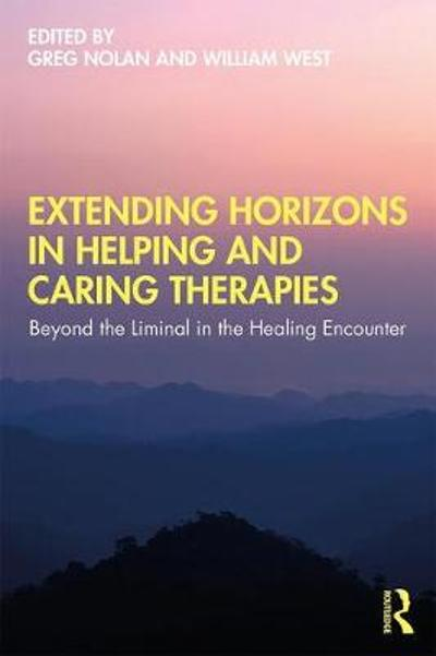 Extending Horizons in Helping and Caring Therapies - Greg Nolan