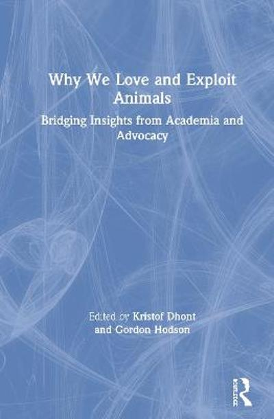 Why We Love and Exploit Animals - Kristof Dhont