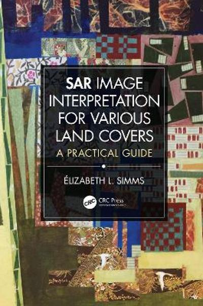 SAR Image Interpretation for Various Land Covers - Elizabeth L Simms