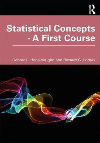 Statistical Concepts - A First Course - Debbie L. Hahs-Vaughn