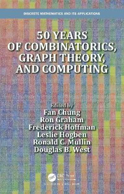 50 years of Combinatorics, Graph Theory, and Computing - Fan Chung