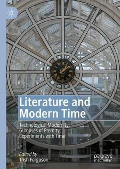 Literature and Modern Time - Trish Ferguson