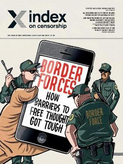 Border forces: how barriers to free thought got tough - Rachael Jolley