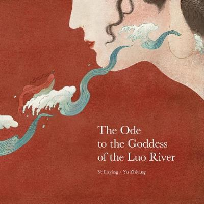 The Ode to the Goddess of the Luo River - Yu Zhiying