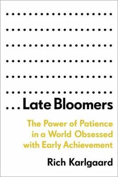 Late Bloomers - Rich Karlgaard