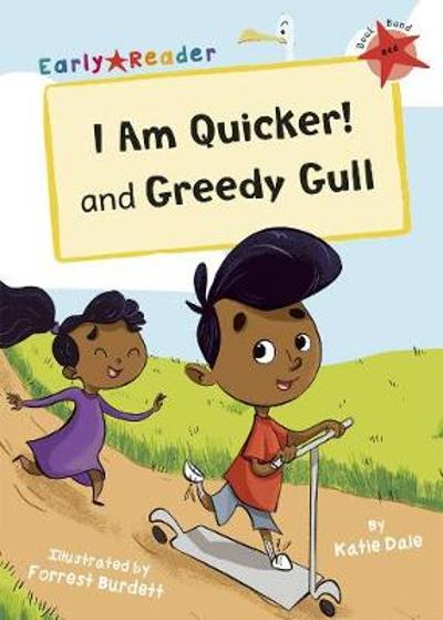 I Am Quicker and Greedy Gull - Katie Dale