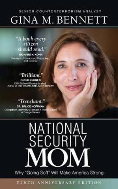 National Security Mom - Gina M Bennett