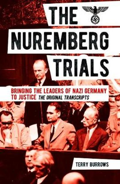 The Nuremberg Trials: Volume I - Terry Burrows