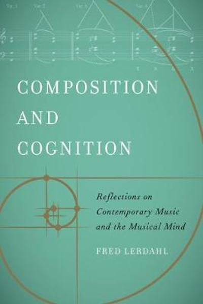 Composition and Cognition - Fred Lerdahl