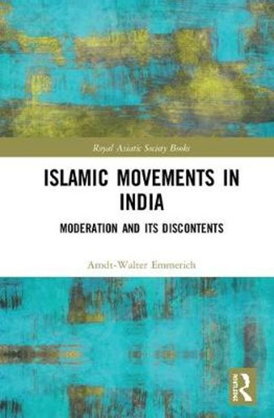 Islamic Movements in India - Arndt-Walter Emmerich
