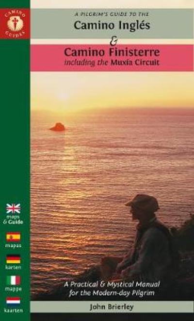 A Pilgrim's Guide to the Camino Ingles & Camino Finisterre - John Brierley