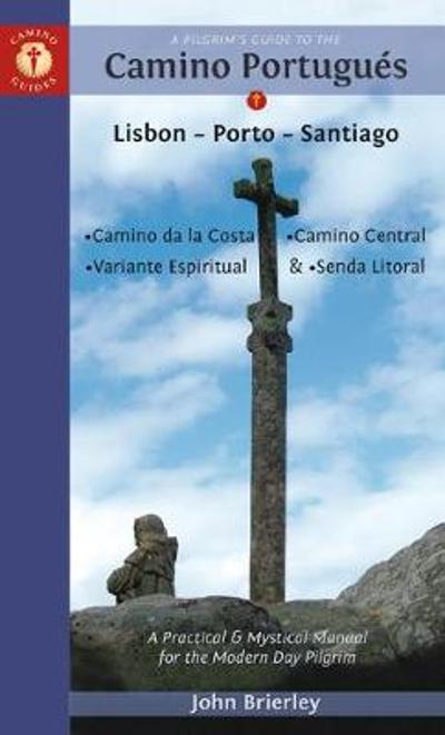 A Pilgrim's Guide to the Camino PortugueS - John Brierley