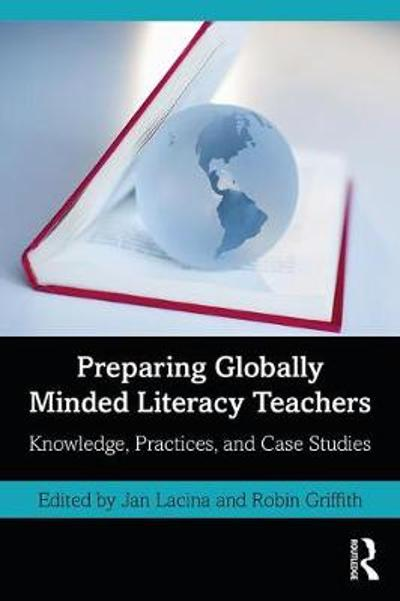 Preparing Globally Minded Literacy Teachers - Jan Lacina