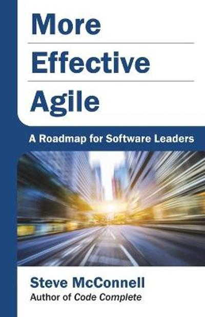 More Effective Agile - Steve McConnell