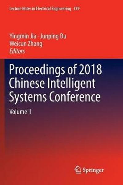 Proceedings of 2018 Chinese Intelligent Systems Conference - Yingmin Jia