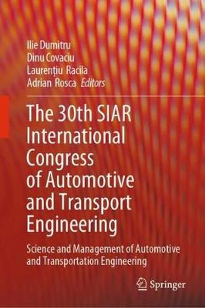 The 30th SIAR International Congress of Automotive and Transport Engineering - Ilie Dumitru