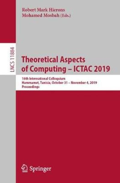 Theoretical Aspects of Computing - ICTAC 2019 - Robert Mark Hierons