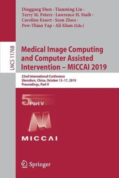 Medical Image Computing and Computer Assisted Intervention - MICCAI 2019 - Dinggang Shen