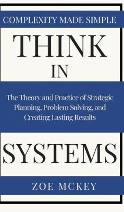 Think in Systems - Zoe McKey