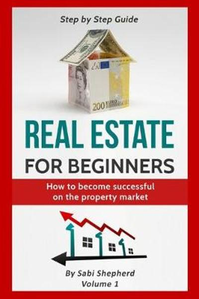 Real Estate for beginners - Sabi Shepherd