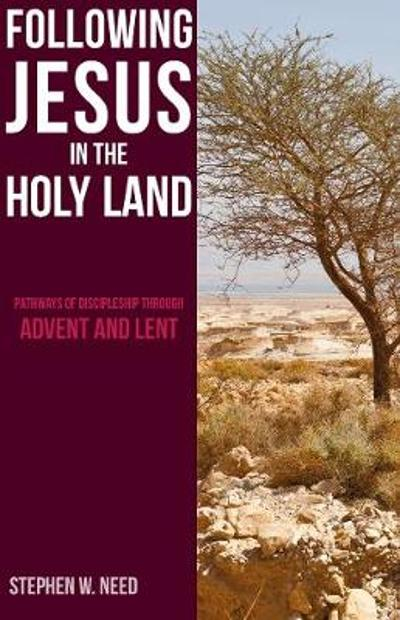 Following Jesus in the Holy Land - Stephen Need