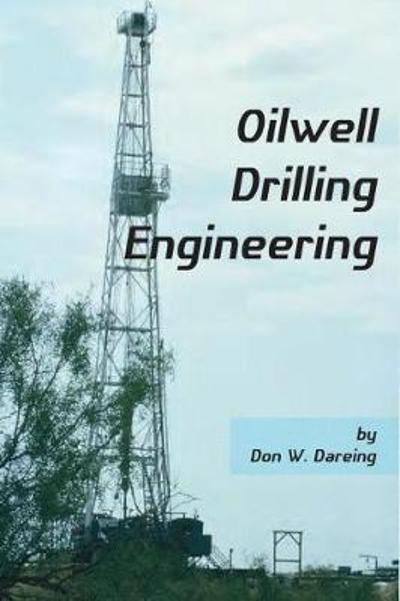 Oilwell Drilling Engineering - Don W. Dareing
