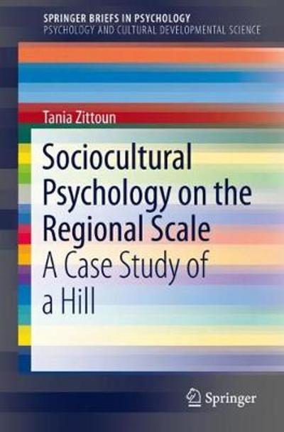Sociocultural Psychology on the Regional Scale - Tania Zittoun