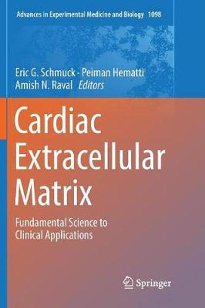 Cardiac Extracellular Matrix - Eric G. Schmuck