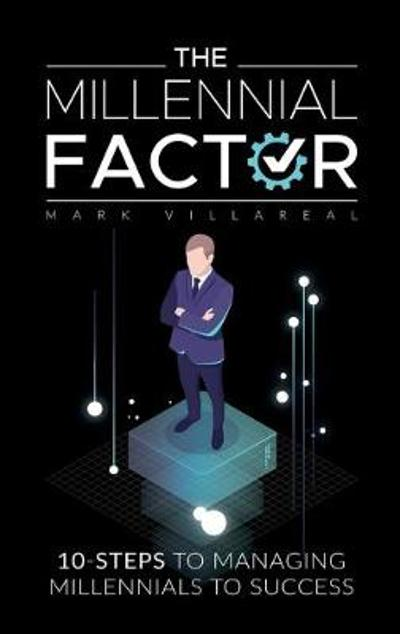 The Millennial Factor - Mark Villareal