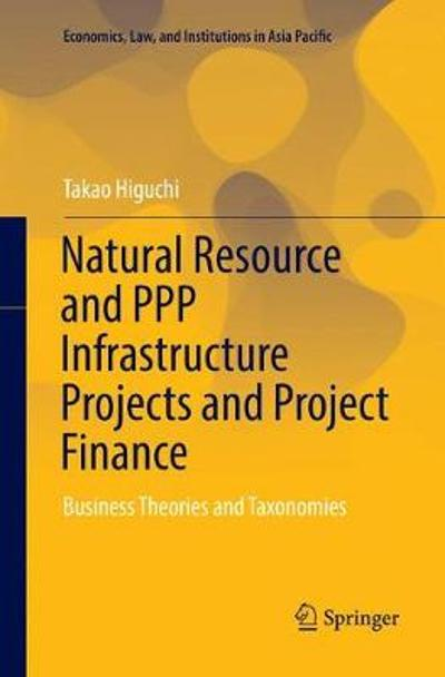 Natural Resource and PPP Infrastructure Projects and Project Finance - Takao Higuchi