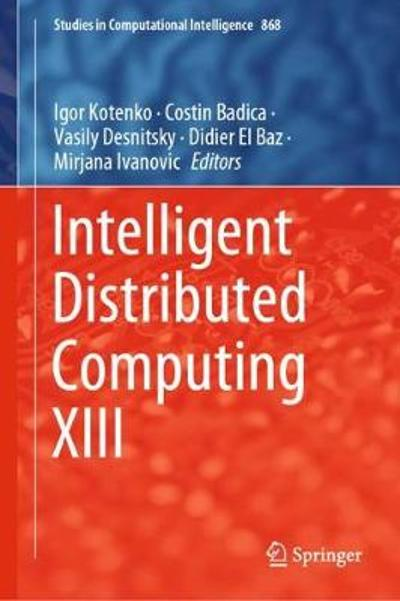 Intelligent Distributed Computing XIII - Igor Kotenko