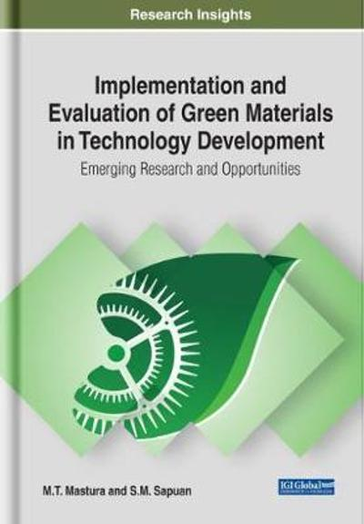 Implementation and Evaluation of Green Materials in Technology Development - M.T. Mastura