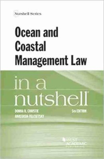 Ocean and Coastal Management Law in a Nutshell - Donna R. Christie