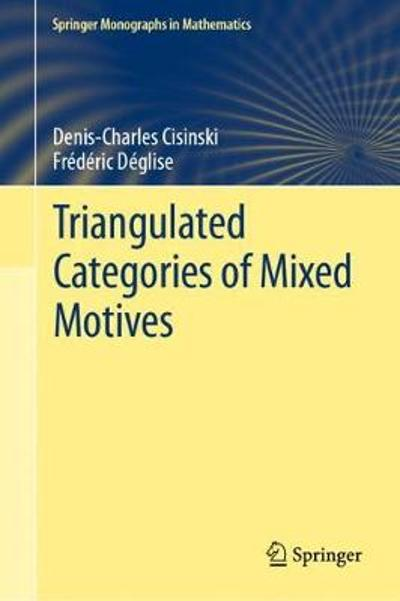 Triangulated Categories of Mixed Motives - Denis-Charles Cisinski