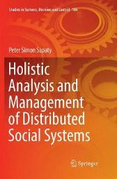 Holistic Analysis and Management of Distributed Social Systems - Peter Simon Sapaty