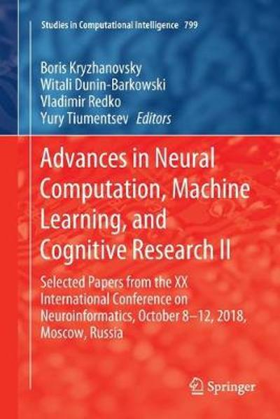 Advances in Neural Computation, Machine Learning, and Cognitive Research II - Boris Kryzhanovsky