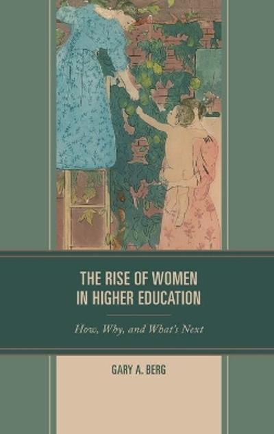 The Rise of Women in Higher Education - Gary A. Berg